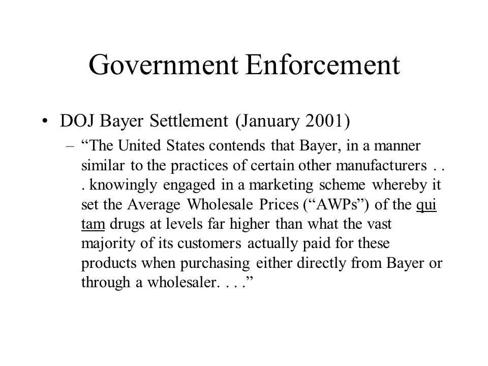 Government Enforcement DOJ Bayer Settlement (January 2001) –The United States contends that Bayer, in a manner similar to the practices of certain oth