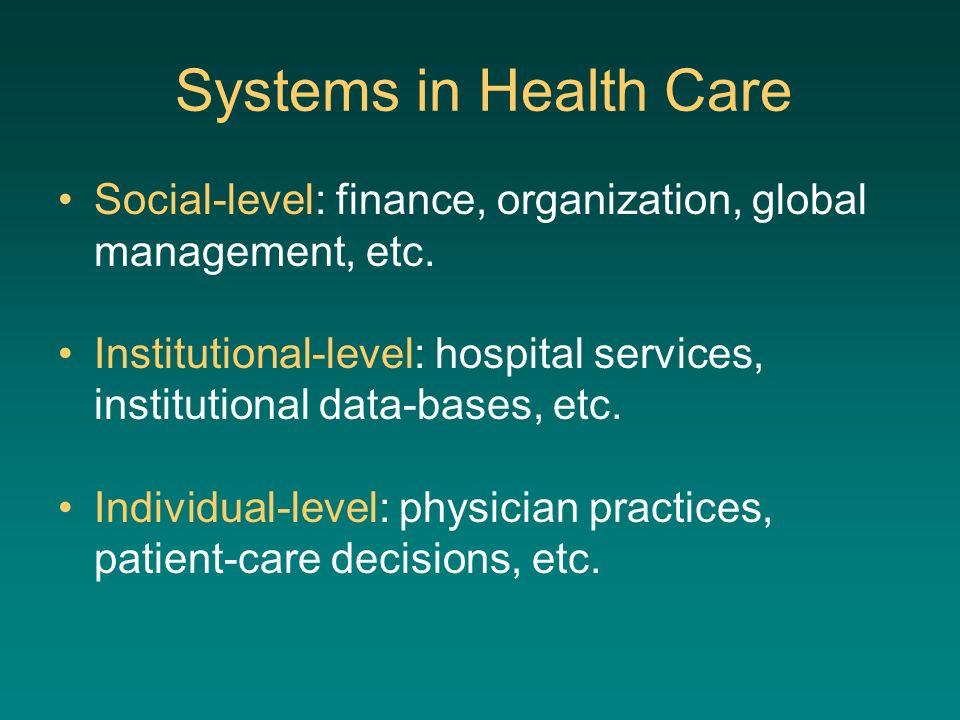 Social-level: finance, organization, global management, etc.