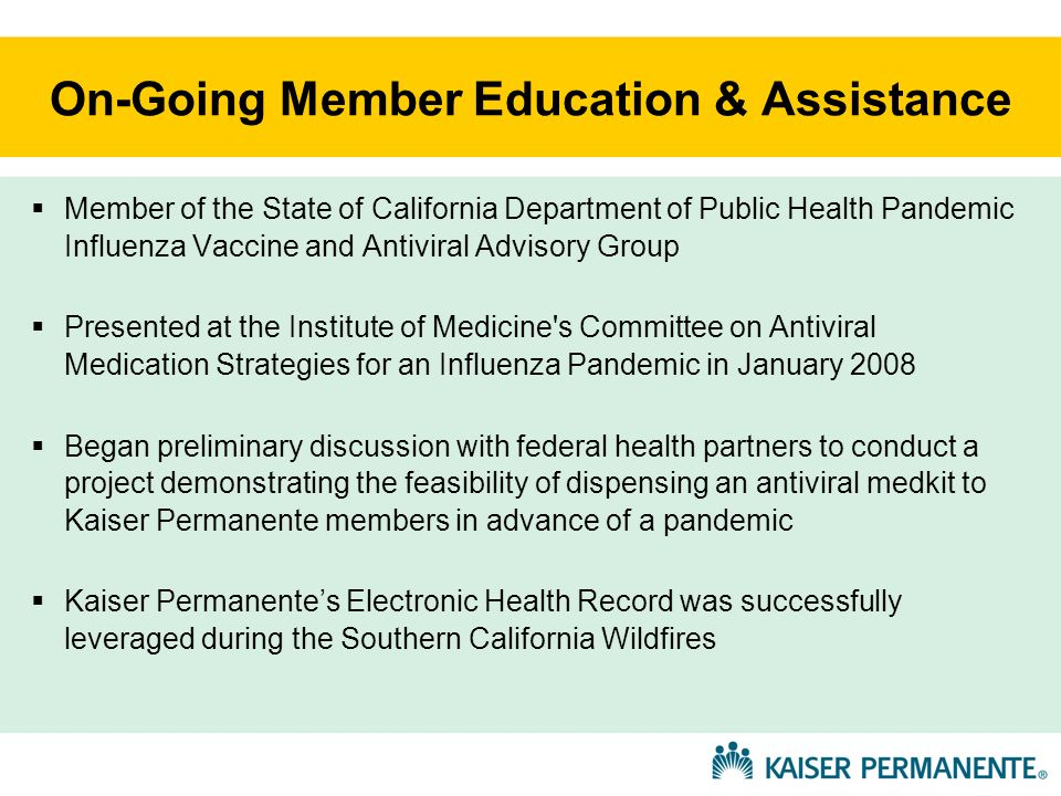 On-Going Member Education & Assistance Member of the State of California Department of Public Health Pandemic Influenza Vaccine and Antiviral Advisory