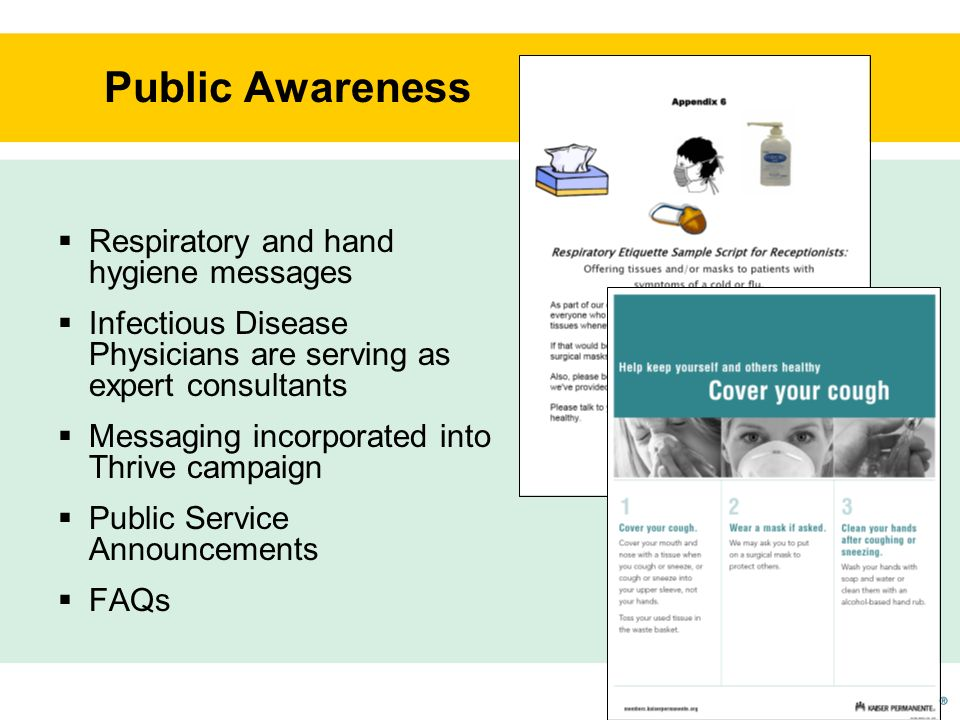 Public Awareness Respiratory and hand hygiene messages Infectious Disease Physicians are serving as expert consultants Messaging incorporated into Thr
