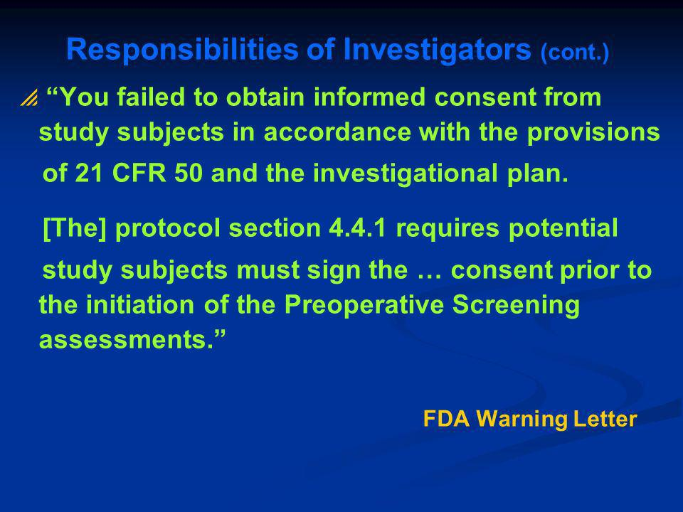 You failed to obtain informed consent from study subjects in accordance with the provisions of 21 CFR 50 and the investigational plan. [The] protocol