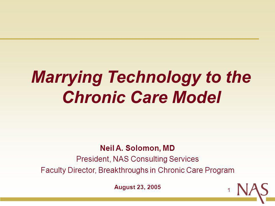 1 Marrying Technology to the Chronic Care Model Neil A.