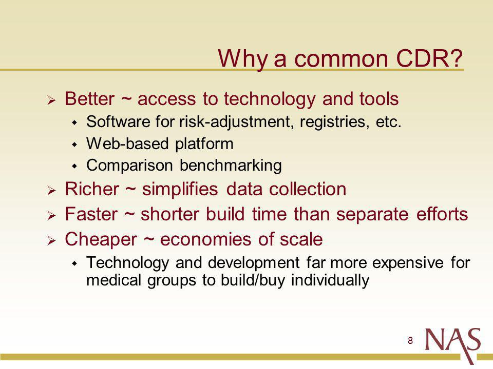 8 Why a common CDR.