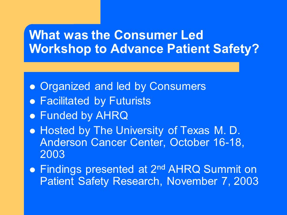 What was the Consumer Led Workshop to Advance Patient Safety.