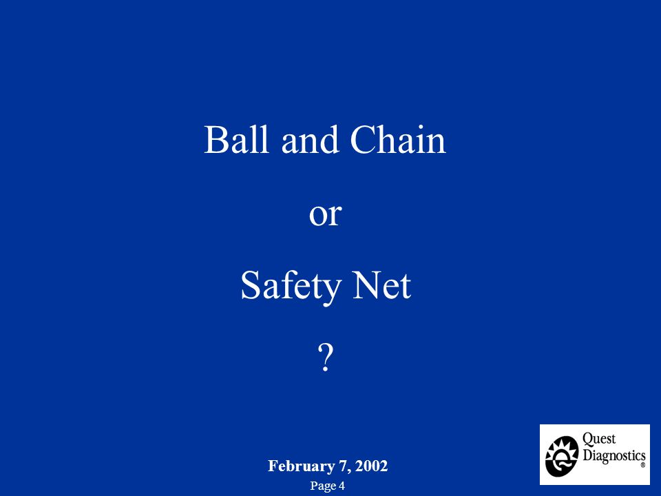 February 7, 2002 Page 4 Ball and Chain or Safety Net