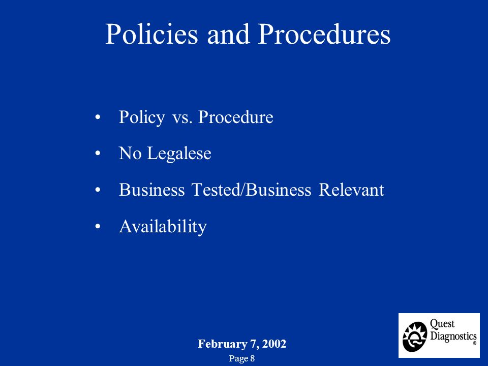 February 7, 2002 Page 8 Policies and Procedures Policy vs.