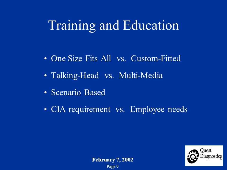 February 7, 2002 Page 9 Training and Education One Size Fits All vs.