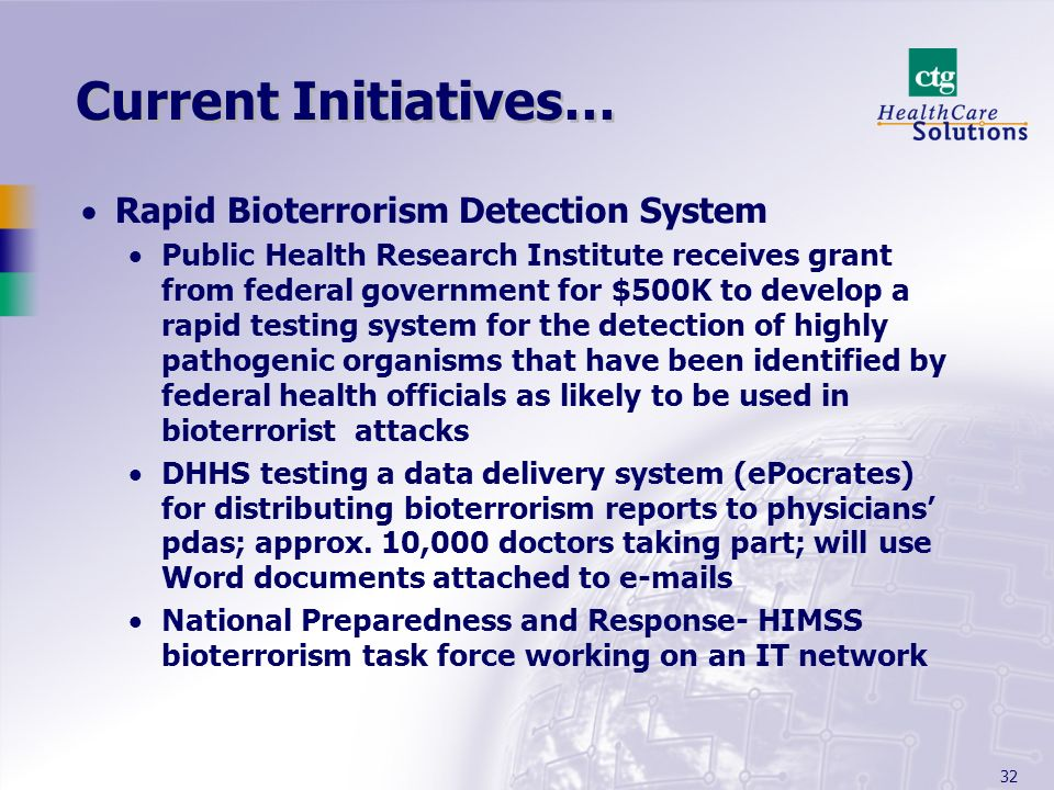 32 Current Initiatives… Rapid Bioterrorism Detection System Public Health Research Institute receives grant from federal government for $500K to devel