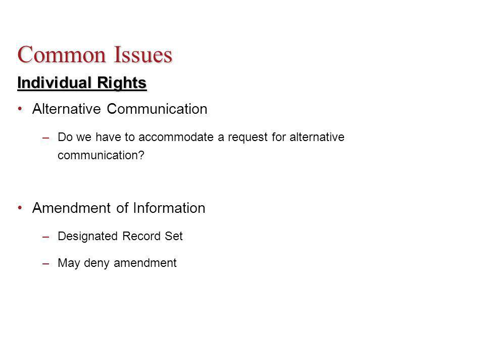 Individual Rights Alternative Communication –Do we have to accommodate a request for alternative communication.