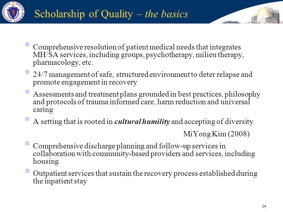 34 Scholarship of Quality – the basics Comprehensive resolution of patient medical needs that integrates MH/SA services, including groups, psychothera