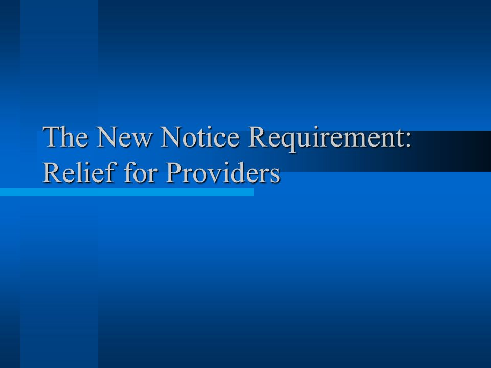 The New Notice Requirement: Relief for Providers
