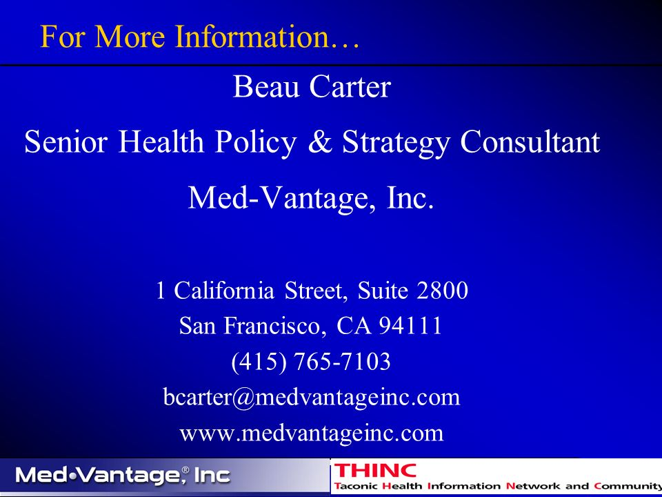 For More Information… Beau Carter Senior Health Policy & Strategy Consultant Med-Vantage, Inc.
