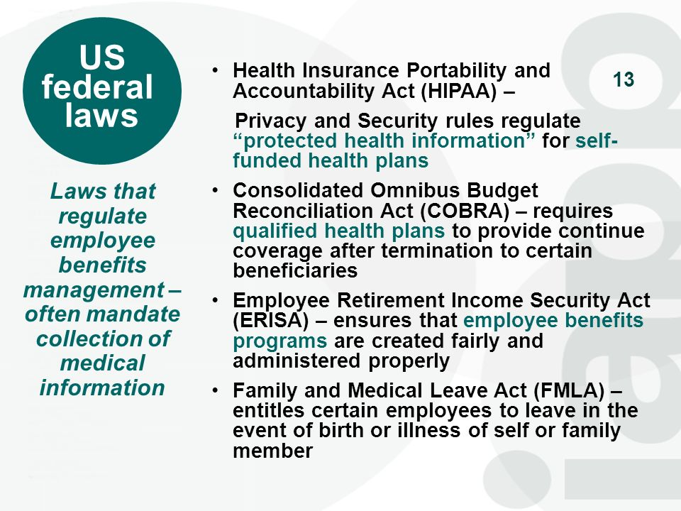 13 Health Insurance Portability and Accountability Act (HIPAA) – Privacy and Security rules regulate protected health information for self- funded hea