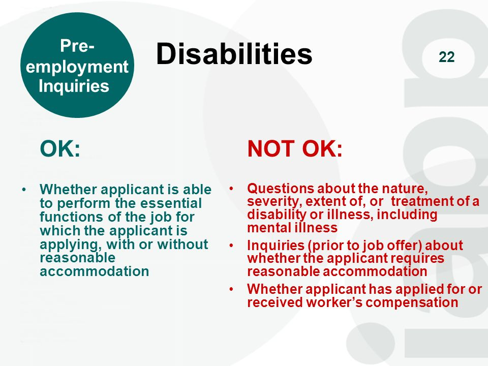 22 OK: Whether applicant is able to perform the essential functions of the job for which the applicant is applying, with or without reasonable accommo