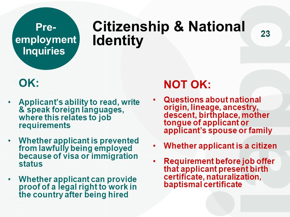 23 OK: Applicants ability to read, write & speak foreign languages, where this relates to job requirements Whether applicant is prevented from lawfull