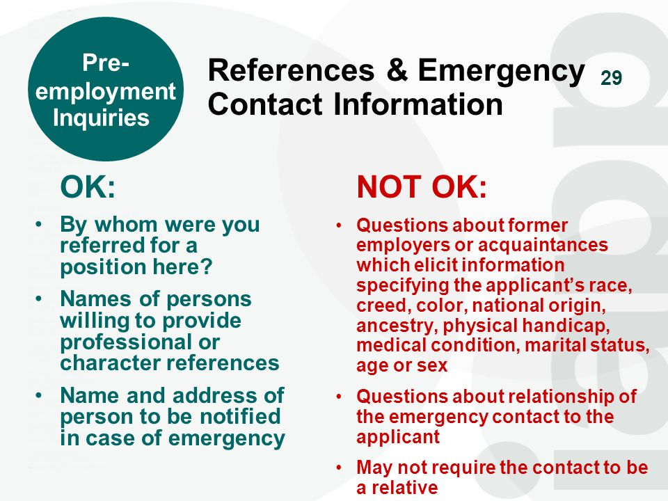 29 References & Emergency Contact Information OK: By whom were you referred for a position here? Names of persons willing to provide professional or c