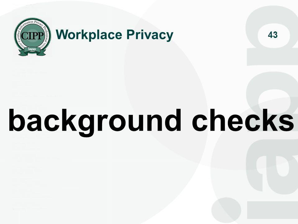 43 background checks Workplace Privacy