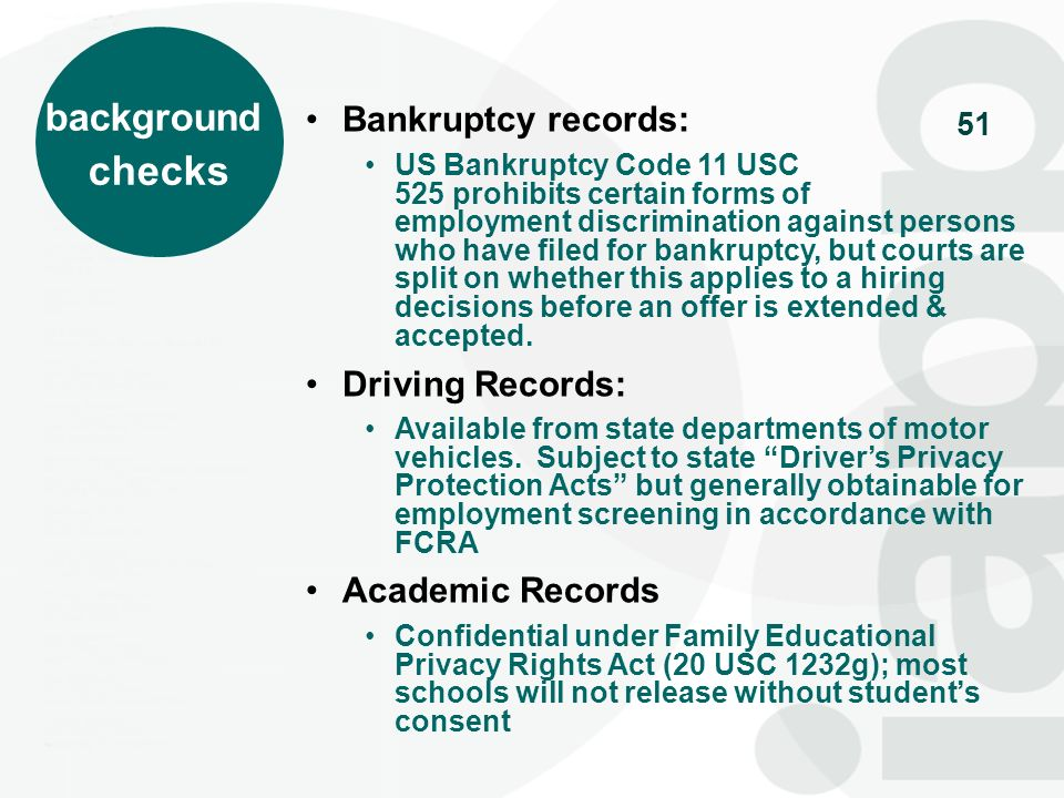 51 Bankruptcy records: US Bankruptcy Code 11 USC 525 prohibits certain forms of employment discrimination against persons who have filed for bankruptc