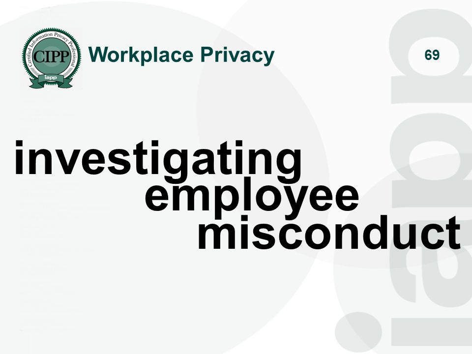 70 employee misconduct Allegations of misconduct raise special concerns Liability (or loss) for failure to take allegations seriously Reasonably protecting the employee during the process – due process Ensuring compliance with other corporate polices Ensuring compliance with external obligations (laws, collective bargaining agreements) Documenting the misconduct and otherwise minimizing likelihood of successful employee claims Balancing the rights of other people who may be involved (such as person making the allegations)