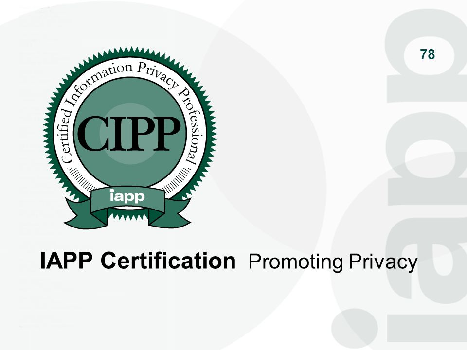 78 IAPP Certification Promoting Privacy