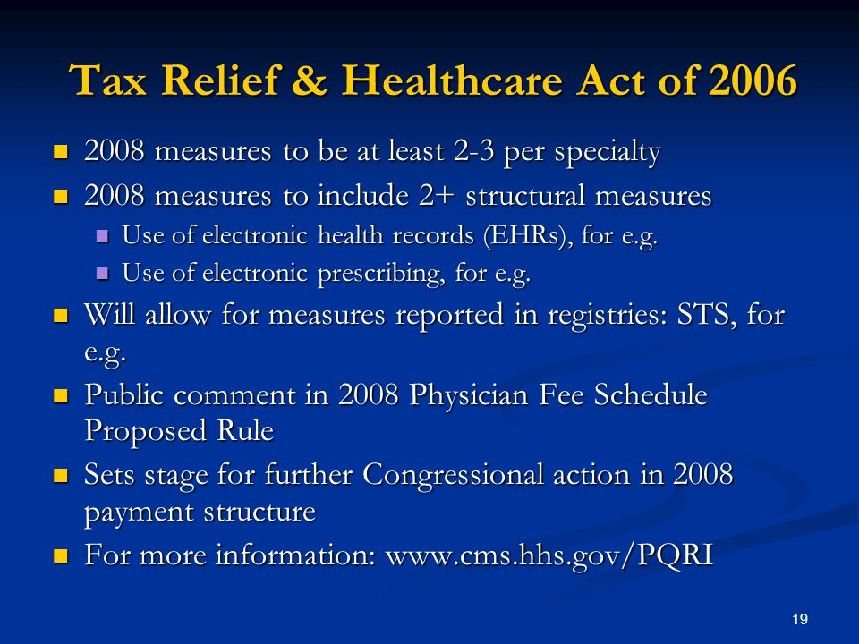 19 Tax Relief & Healthcare Act of 2006 2008 measures to be at least 2-3 per specialty 2008 measures to be at least 2-3 per specialty 2008 measures to