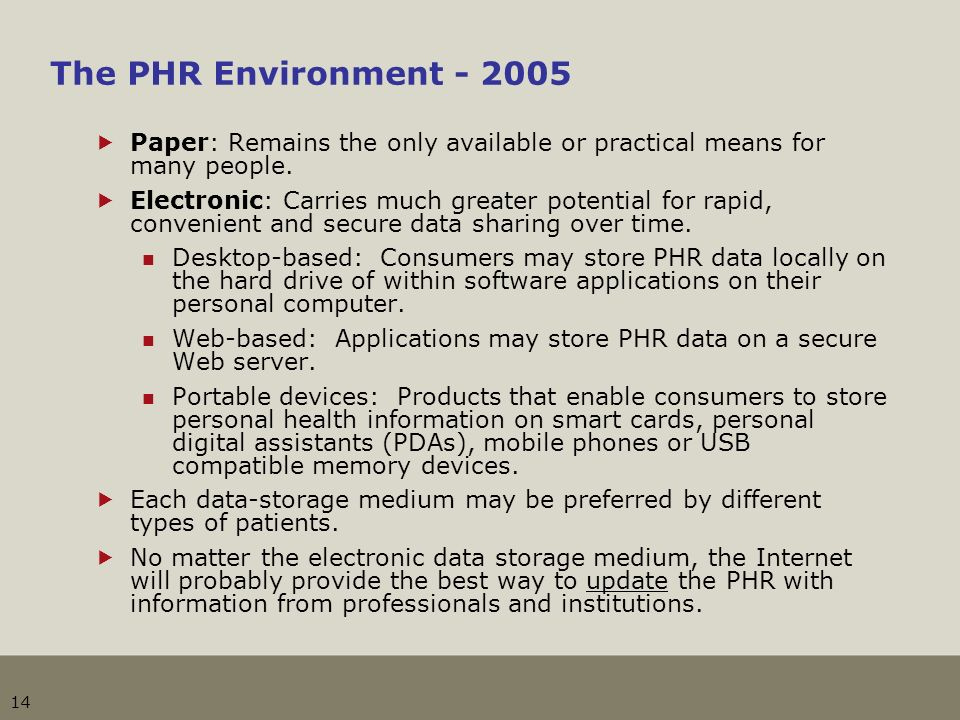 14 The PHR Environment - 2005 Paper: Remains the only available or practical means for many people.