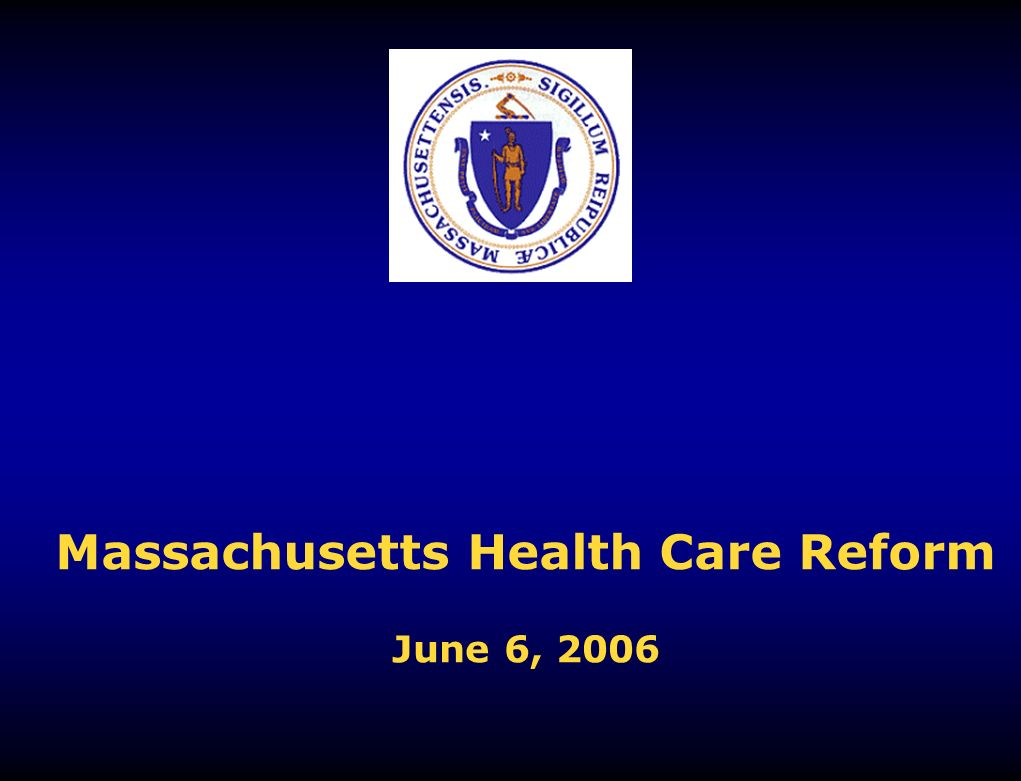Massachusetts Health Care Reform June 6, 2006