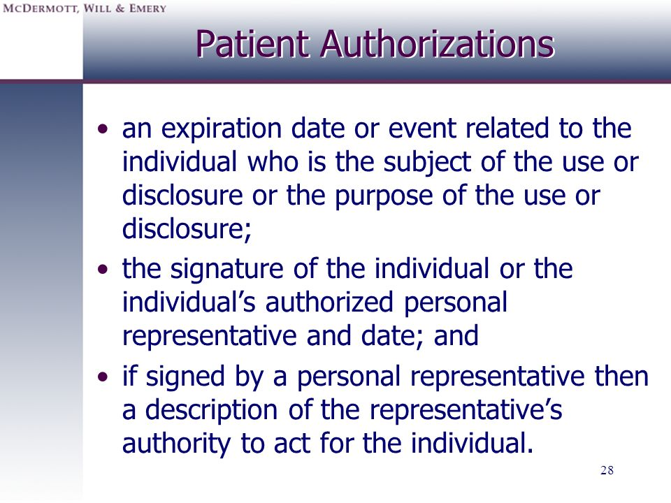 28 Patient Authorizations an expiration date or event related to the individual who is the subject of the use or disclosure or the purpose of the use