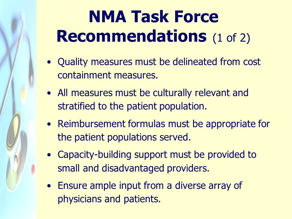 NMA Task Force Recommendations (1 of 2) Quality measures must be delineated from cost containment measures.