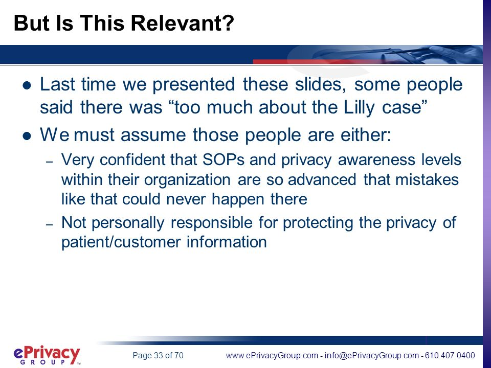 www.ePrivacyGroup.com - info@ePrivacyGroup.com - 610.407.0400Page 33 of 70 But Is This Relevant.