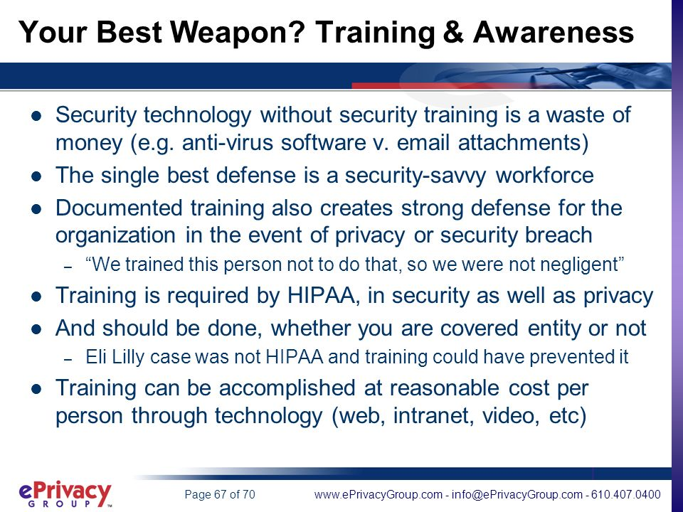 www.ePrivacyGroup.com - info@ePrivacyGroup.com - 610.407.0400Page 67 of 70 Your Best Weapon.