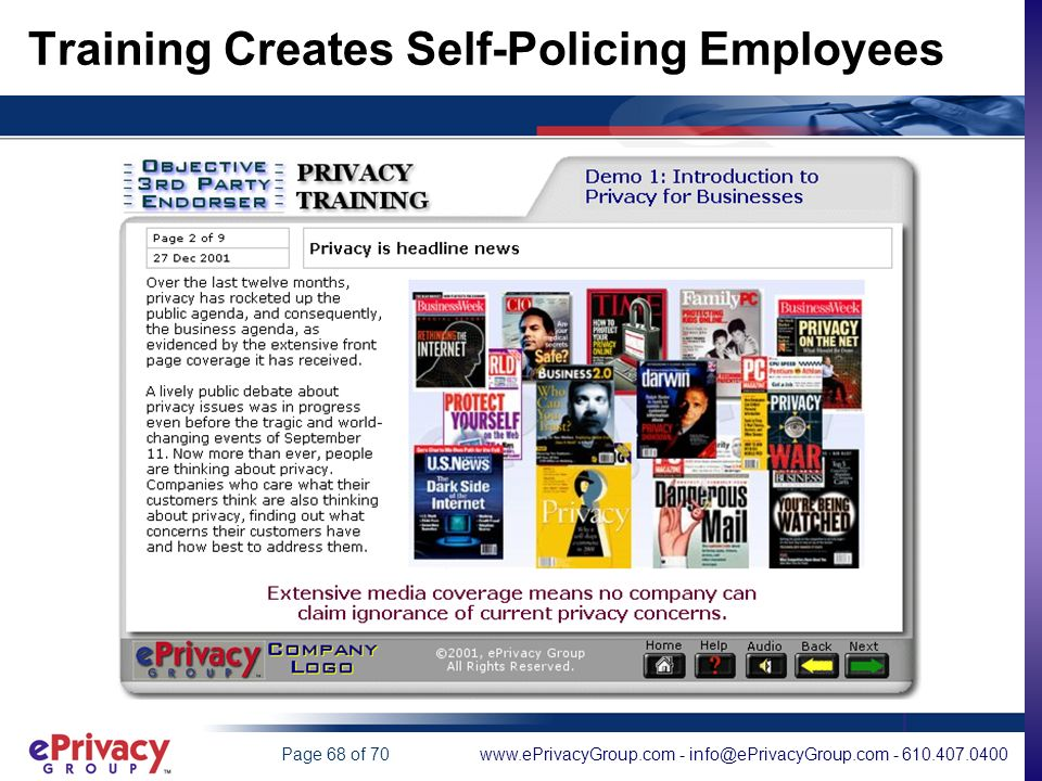 www.ePrivacyGroup.com - info@ePrivacyGroup.com - 610.407.0400Page 68 of 70 Training Creates Self-Policing Employees