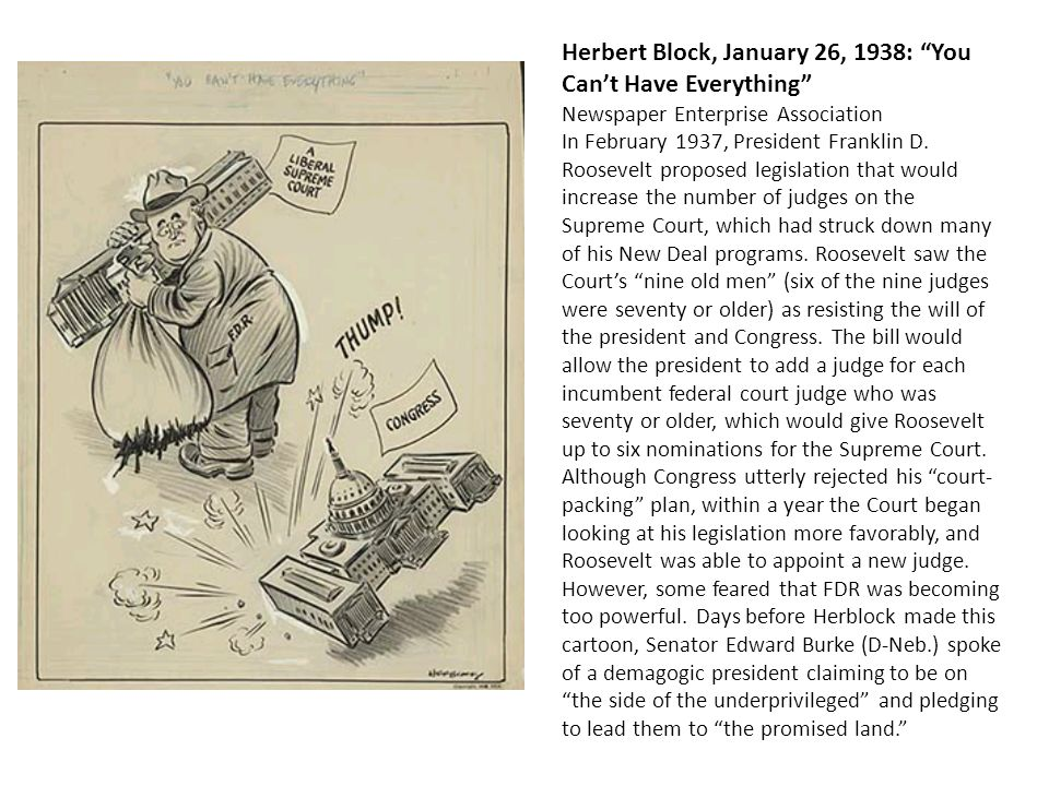 Herbert Block, January 26, 1938: You Cant Have Everything Newspaper Enterprise Association In February 1937, President Franklin D. Roosevelt proposed