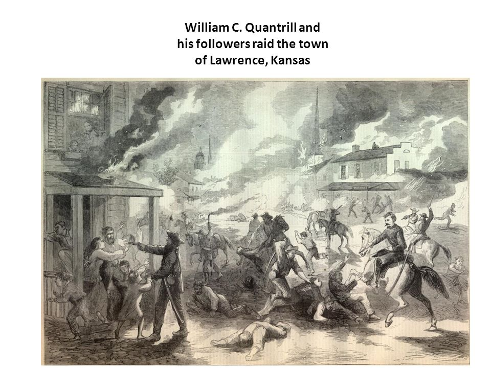 William C. Quantrill and his followers raid the town of Lawrence, Kansas