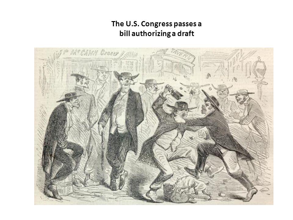 The U.S. Congress passes a bill authorizing a draft