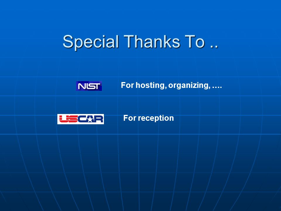 Special Thanks To.. For hosting, organizing, …. For reception