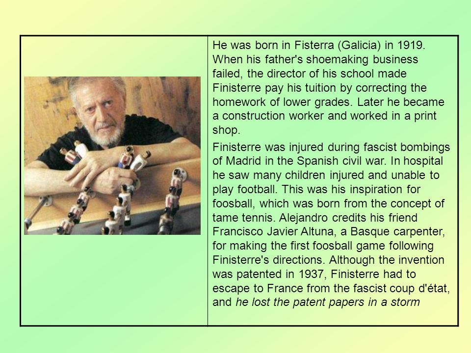 He was born in Fisterra (Galicia) in 1919. When his father's shoemaking business failed, the director of his school made Finisterre pay his tuition by