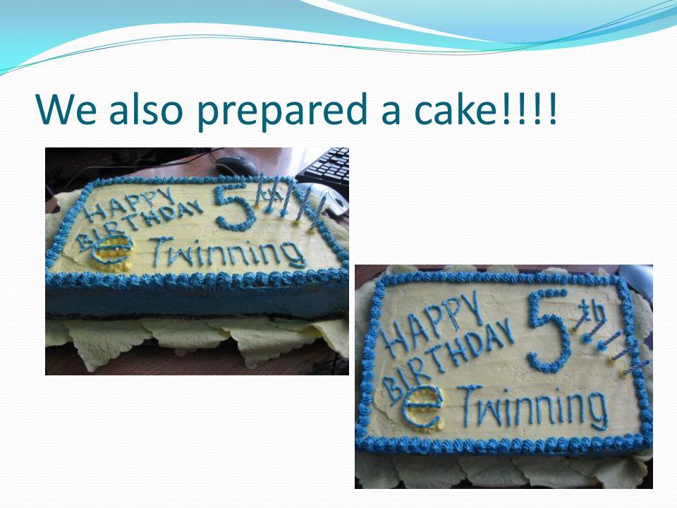 We also prepared a cake!!!!