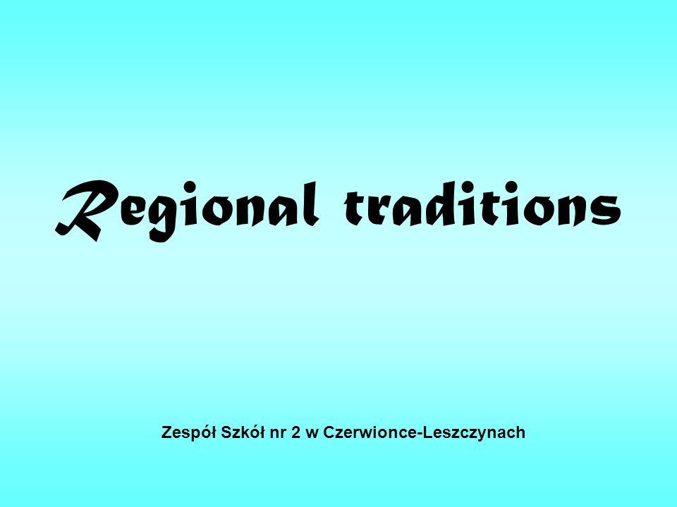 Regional traditions Zespół Szkół nr 2 w Czerwionce-Leszczynach