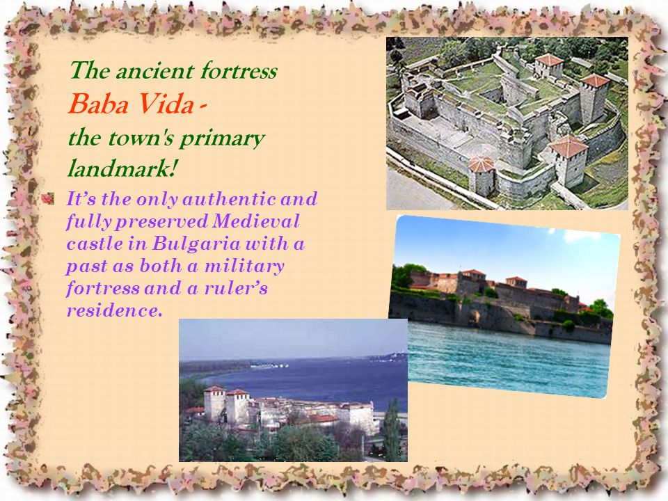 The ancient fortress Baba Vida - the town s primary landmark.