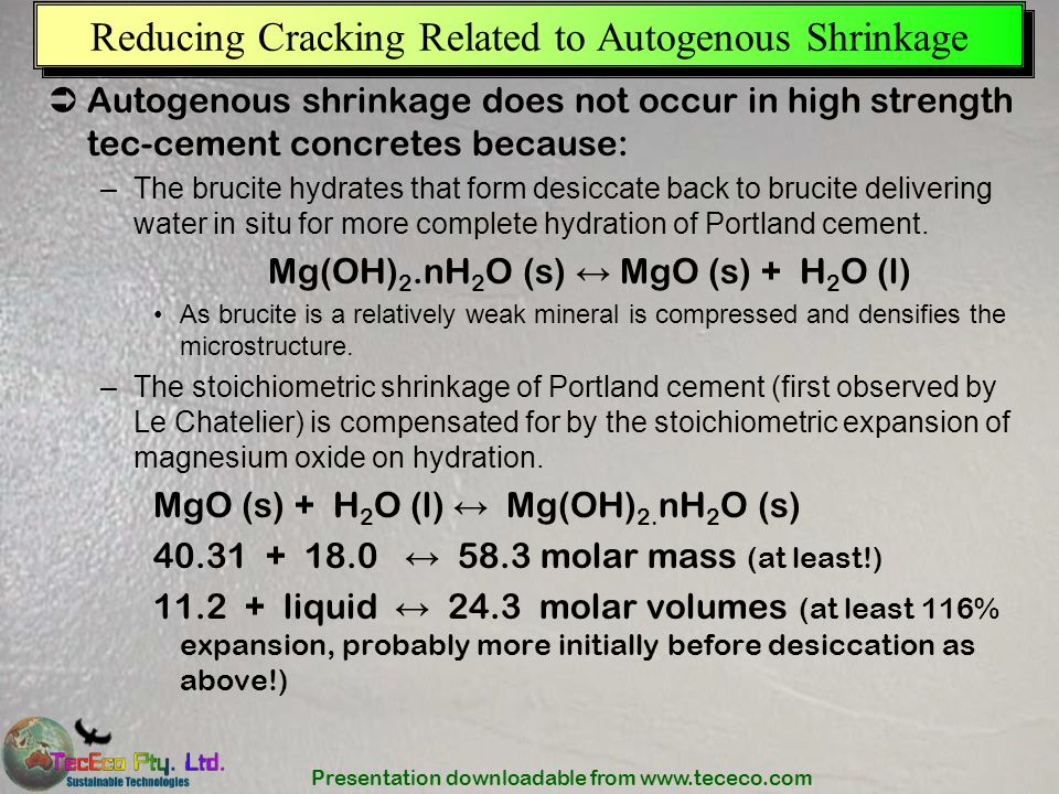 Presentation downloadable from www.tececo.com Reducing Cracking Related to Autogenous Shrinkage Autogenous shrinkage does not occur in high strength t