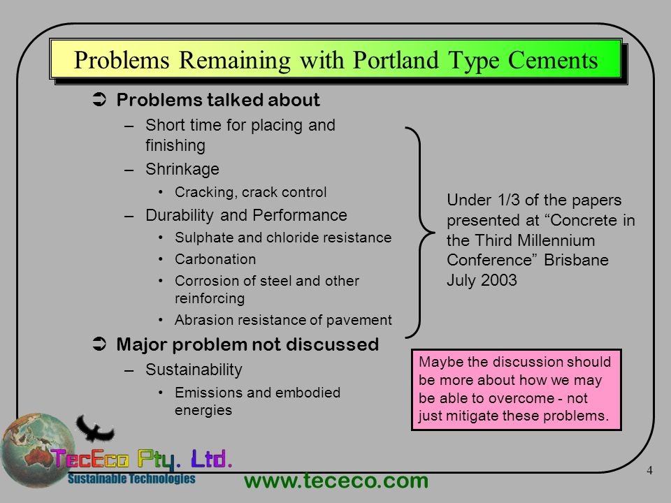 www.tececo.com 4 Problems Remaining with Portland Type Cements Problems talked about –Short time for placing and finishing –Shrinkage Cracking, crack