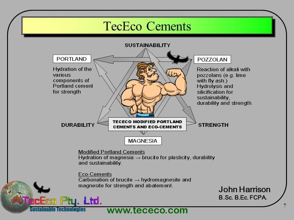 www.tececo.com 7 TecEco Cements John Harrison B.Sc. B.Ec. FCPA.