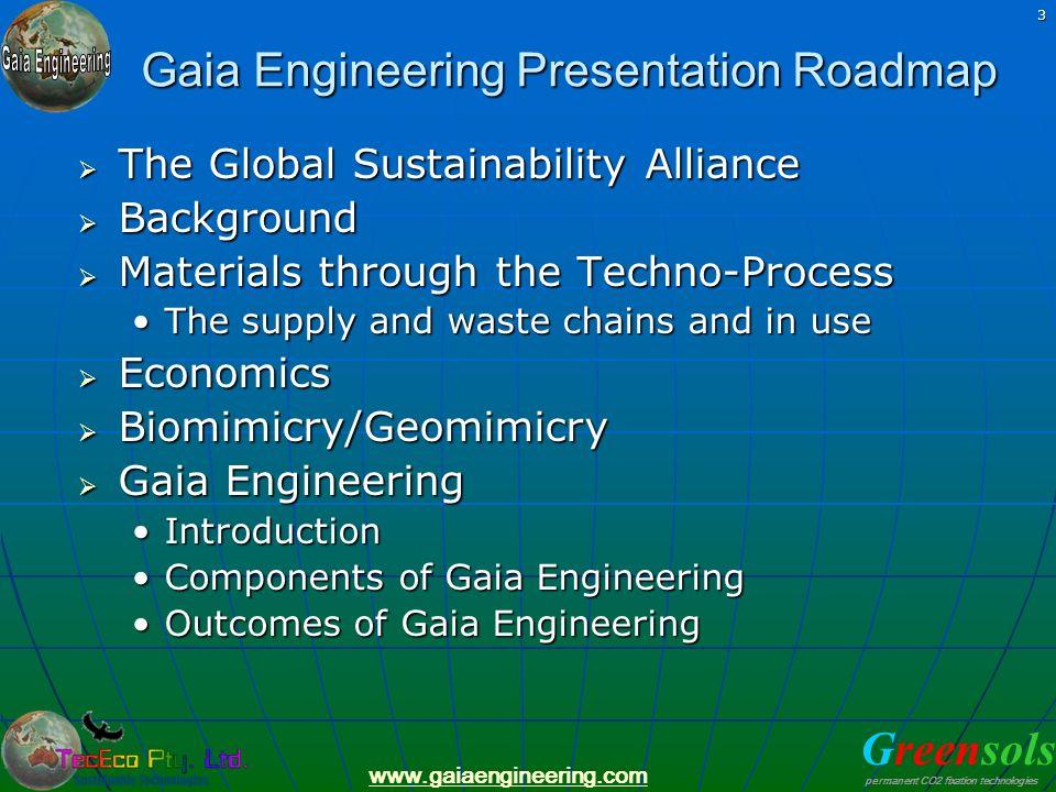 Greensols permanent CO2 fixation technologies www.gaiaengineering.com 3 Gaia Engineering Presentation Roadmap The Global Sustainability Alliance The G