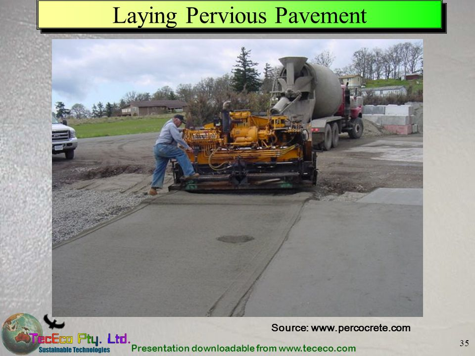 Presentation downloadable from www.tececo.com 35 Laying Pervious Pavement Source: www.percocrete.com