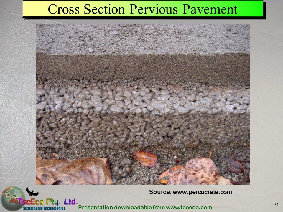 Presentation downloadable from www.tececo.com 36 Cross Section Pervious Pavement Source: www.percocrete.com