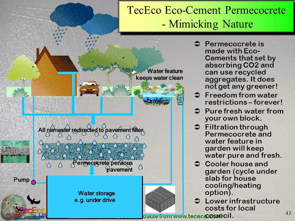 Presentation downloadable from www.tececo.com 43 TecEco Eco-Cement Permecocrete - Mimicking Nature Permecocrete is made with Eco- Cements that set by