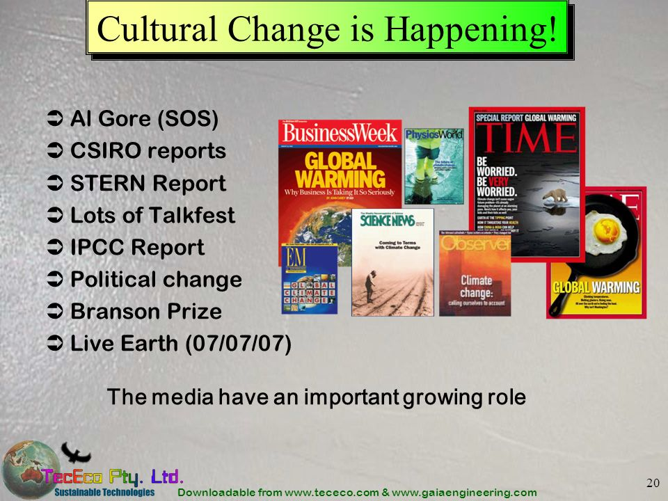 Downloadable from www.tececo.com & www.gaiaengineering.com 20 Cultural Change is Happening! Al Gore (SOS) CSIRO reports STERN Report Lots of Talkfest