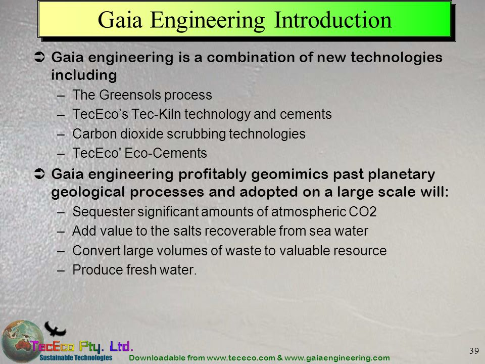 Downloadable from www.tececo.com & www.gaiaengineering.com 39 Gaia Engineering Introduction Gaia engineering is a combination of new technologies incl