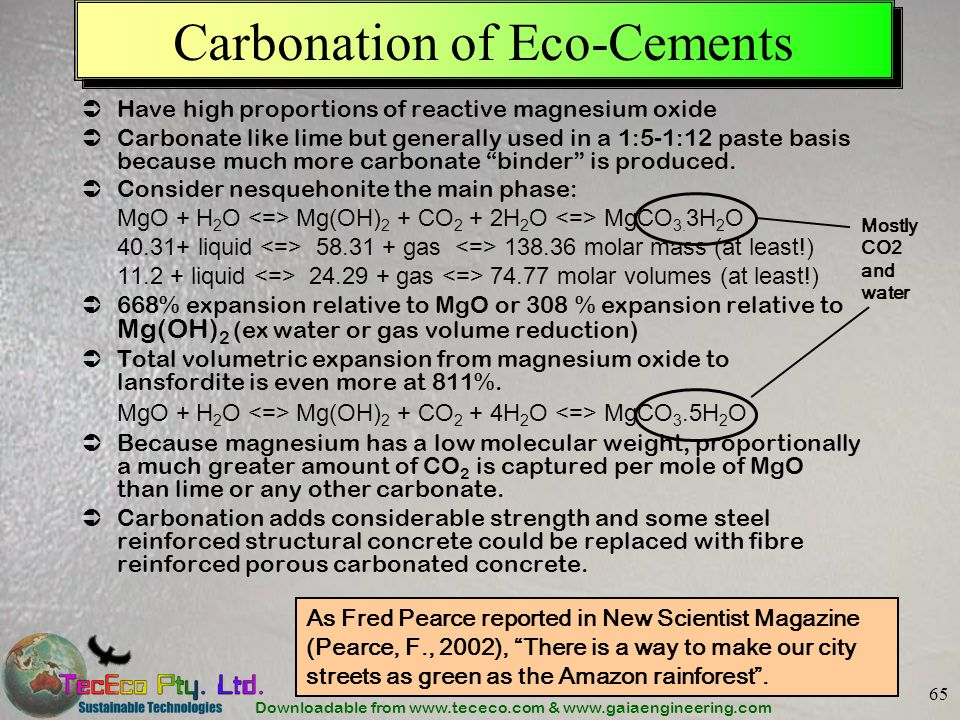 Downloadable from www.tececo.com & www.gaiaengineering.com 65 Carbonation of Eco-Cements Have high proportions of reactive magnesium oxide Carbonate l